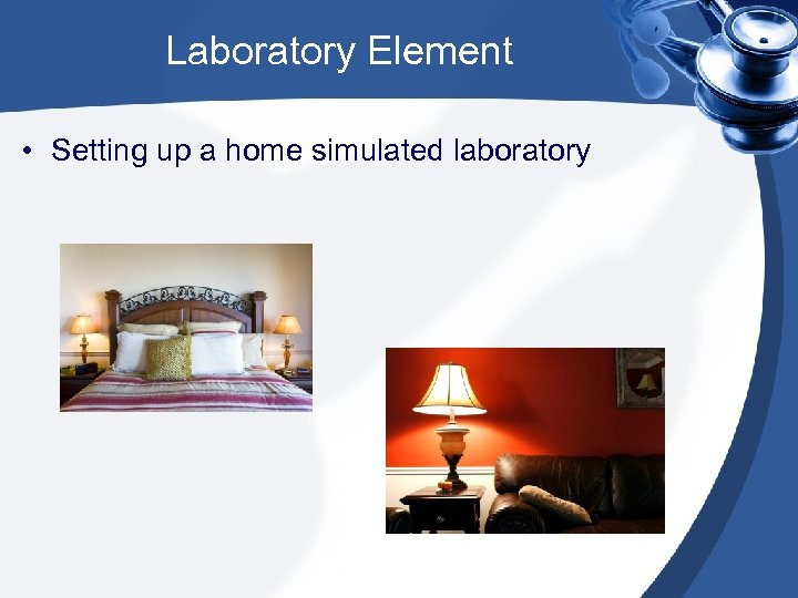 Laboratory Element • Setting up a home simulated laboratory