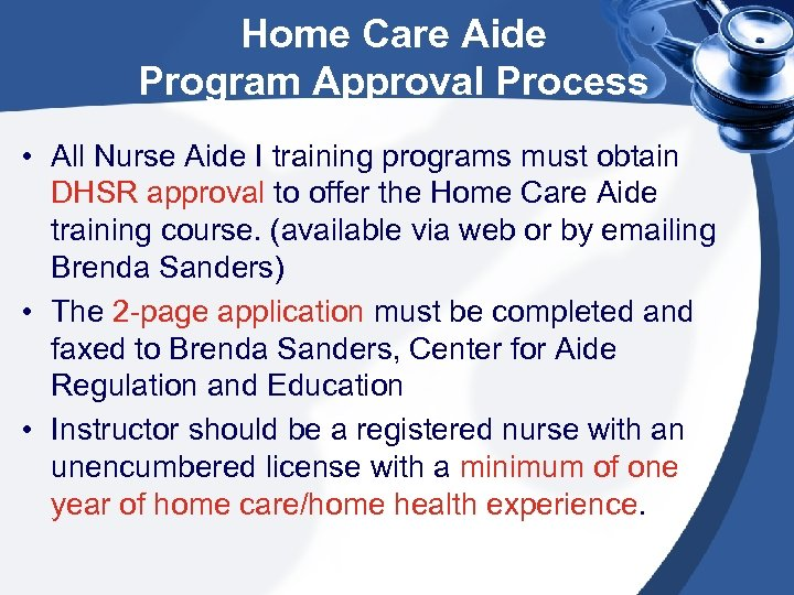 Home Care Aide Program Approval Process • All Nurse Aide I training programs must