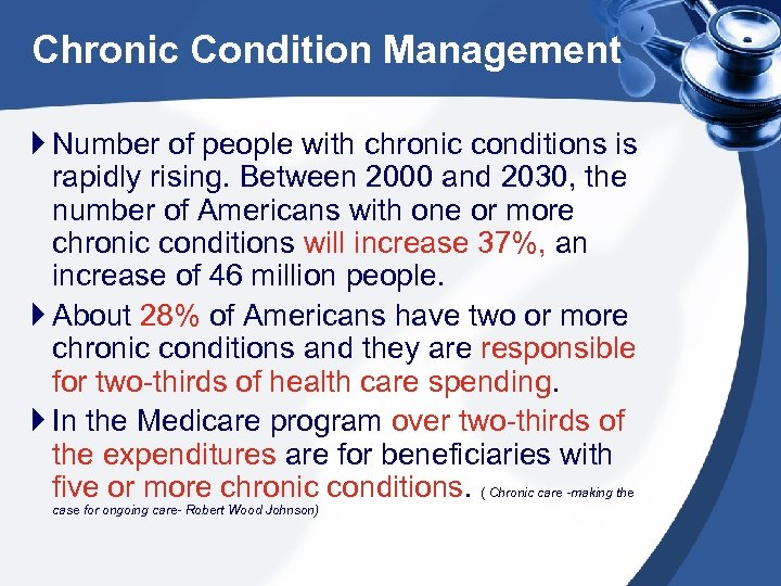 Chronic Condition Management Number of people with chronic conditions is rapidly rising. Between 2000