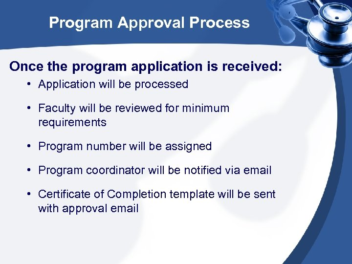 Program Approval Process Once the program application is received: • Application will be processed