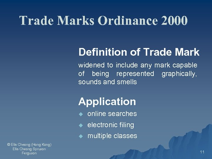 Trade Marks Ordinance 2000 Definition of Trade Mark widened to include any mark capable