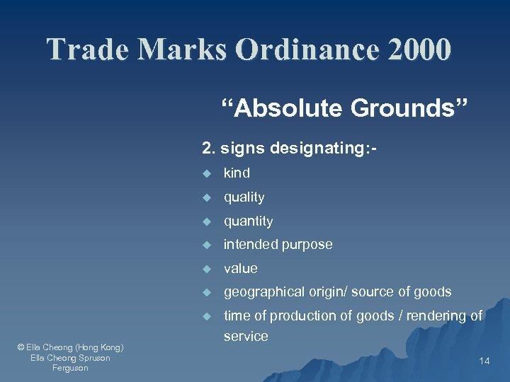 """Trade Marks Ordinance 2000 """"Absolute Grounds"""" 2. signs designating: u u quality u quantity"""