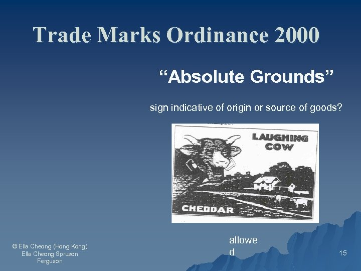 """Trade Marks Ordinance 2000 """"Absolute Grounds"""" sign indicative of origin or source of goods?"""