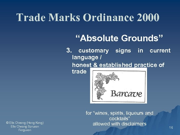 """Trade Marks Ordinance 2000 """"Absolute Grounds"""" 3. customary signs in current language / honest"""