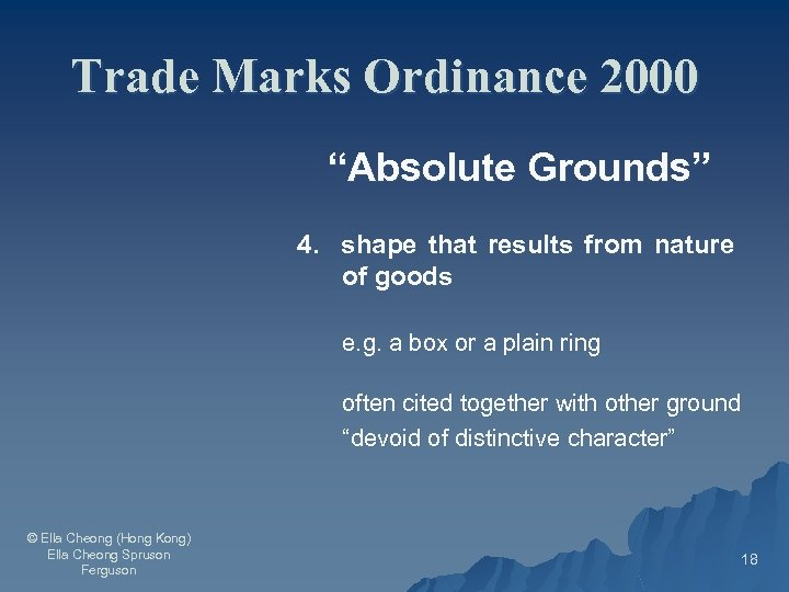 """Trade Marks Ordinance 2000 """"Absolute Grounds"""" 4. shape that results from nature of goods"""