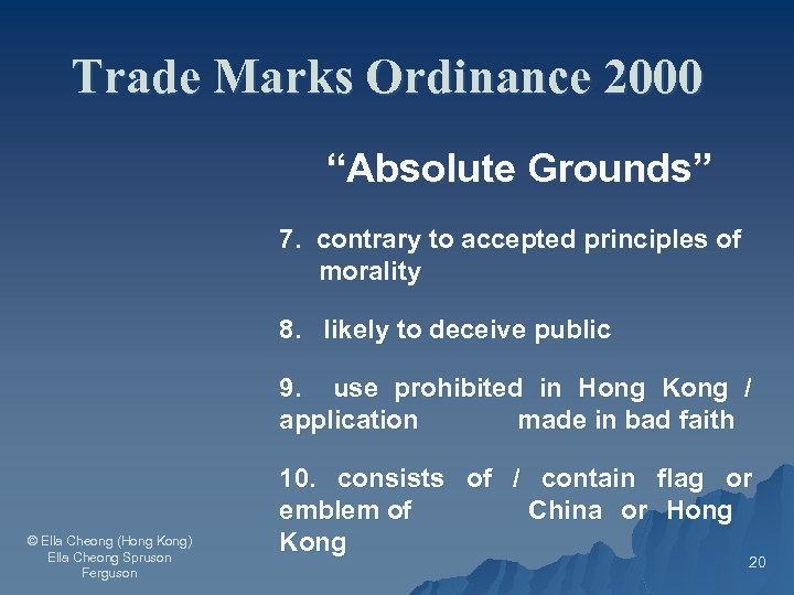 """Trade Marks Ordinance 2000 """"Absolute Grounds"""" 7. contrary to accepted principles of morality 8."""