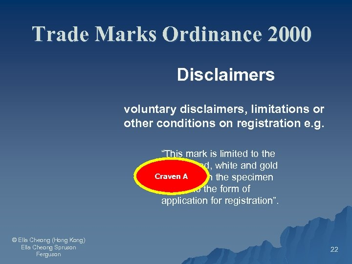 Trade Marks Ordinance 2000 Disclaimers voluntary disclaimers, limitations or other conditions on registration e.