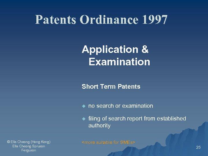 Patents Ordinance 1997 Application & Examination Short Term Patents u u © Ella Cheong