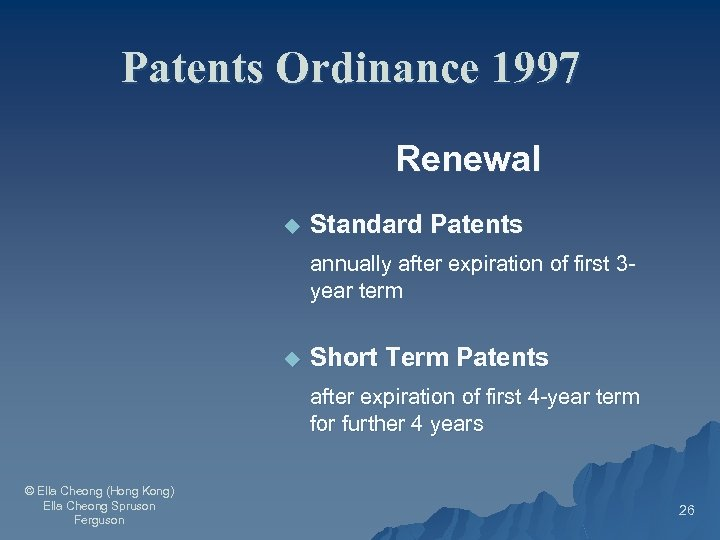 Patents Ordinance 1997 Renewal u Standard Patents annually after expiration of first 3 year