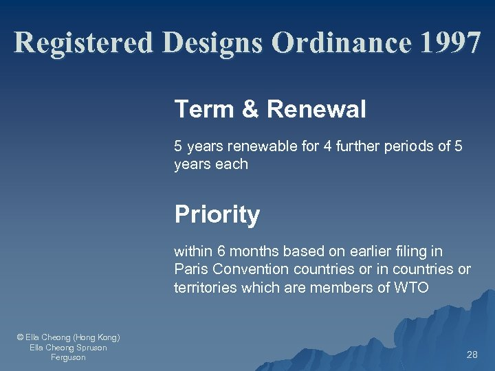 Registered Designs Ordinance 1997 Term & Renewal 5 years renewable for 4 further periods