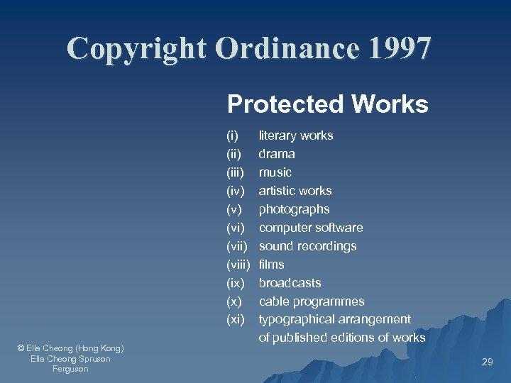 Copyright Ordinance 1997 Protected Works (i) (iii) (iv) (vi) (viii) (ix) (xi) © Ella