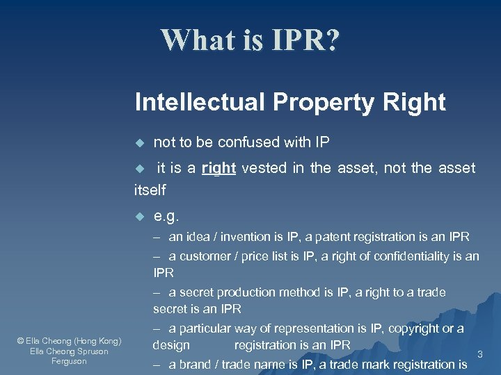 What is IPR? Intellectual Property Right u not to be confused with IP it