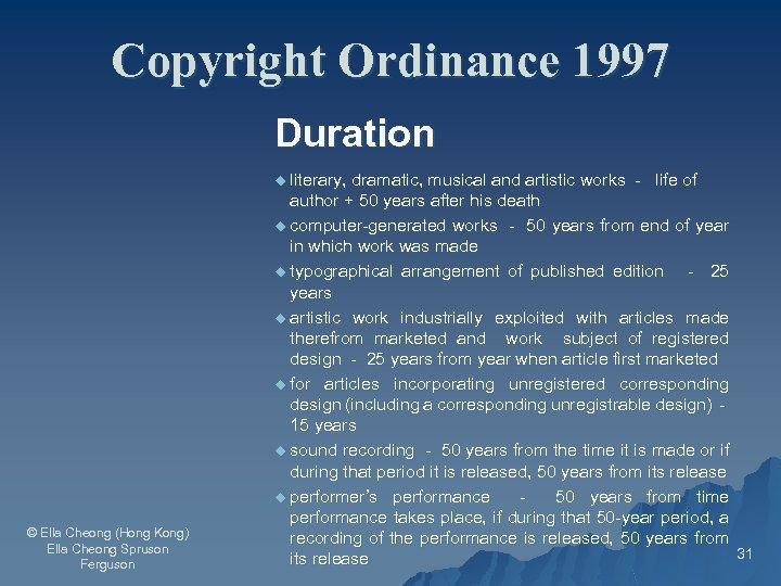 Copyright Ordinance 1997 Duration u literary, © Ella Cheong (Hong Kong) Ella Cheong Spruson