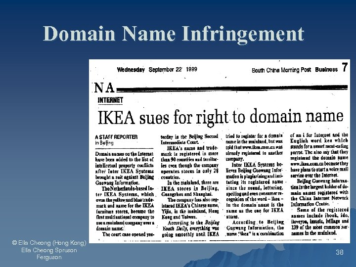 Domain Name Infringement © Ella Cheong (Hong Kong) Ella Cheong Spruson Ferguson 38