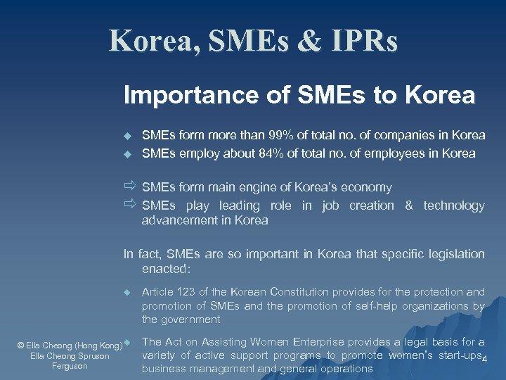 Korea, SMEs & IPRs Importance of SMEs to Korea u u SMEs form more