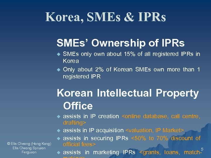 Korea, SMEs & IPRs SMEs' Ownership of IPRs u u SMEs only own about