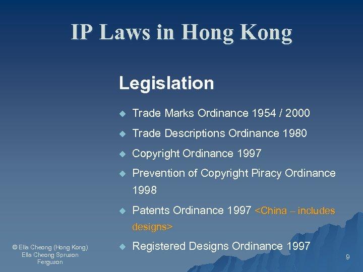IP Laws in Hong Kong Legislation u Trade Marks Ordinance 1954 / 2000 u