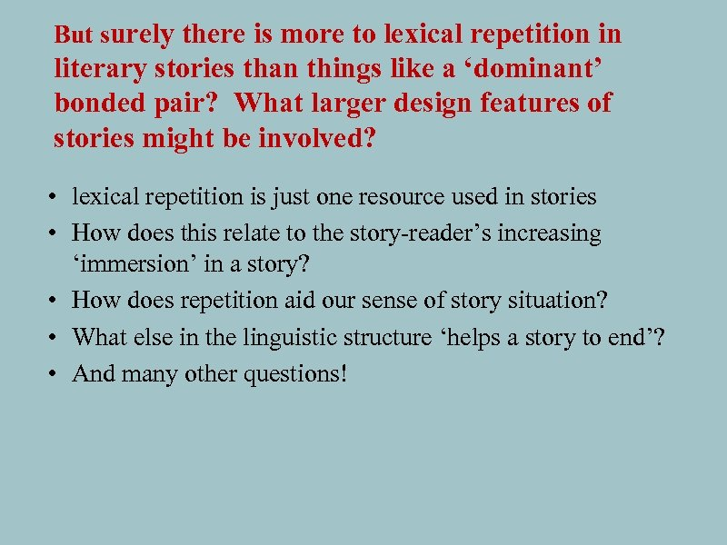 But surely there is more to lexical repetition in literary stories than things like