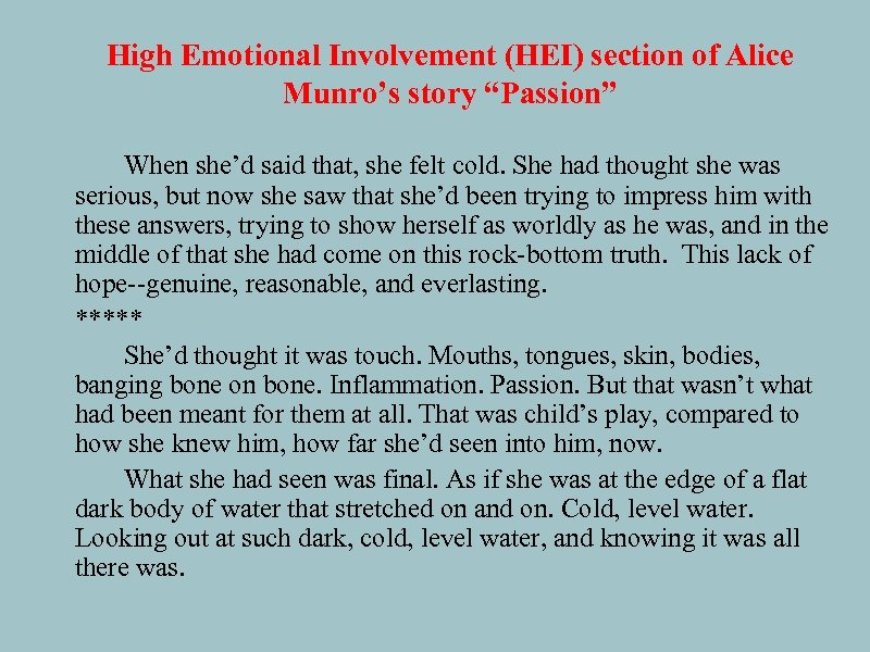 """High Emotional Involvement (HEI) section of Alice Munro's story """"Passion"""" When she'd said that,"""