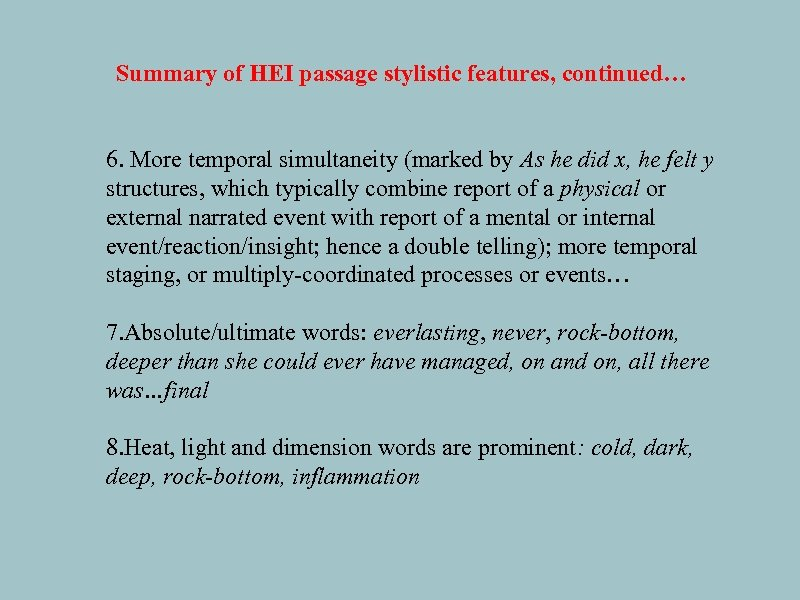 Summary of HEI passage stylistic features, continued… 6. More temporal simultaneity (marked by As