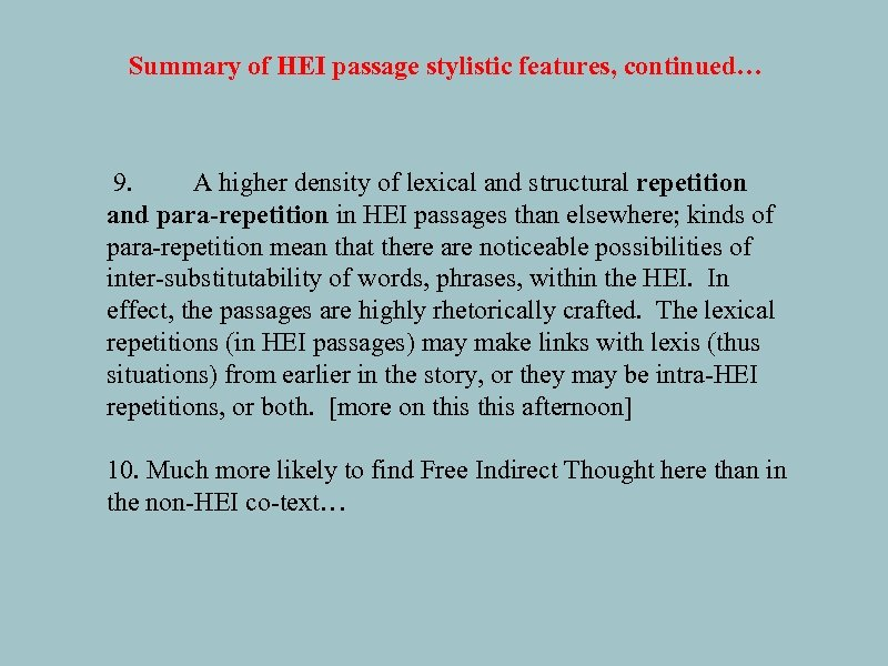Summary of HEI passage stylistic features, continued… 9. A higher density of lexical and