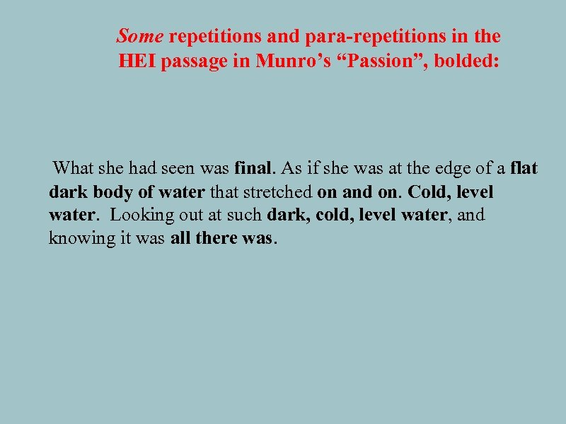 """Some repetitions and para-repetitions in the HEI passage in Munro's """"Passion"""", bolded: What she"""