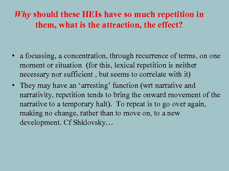 Why should these HEIs have so much repetition in them, what is the attraction,