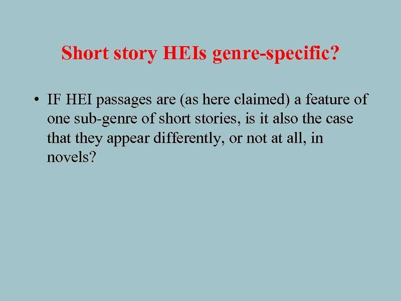 Short story HEIs genre-specific? • IF HEI passages are (as here claimed) a feature
