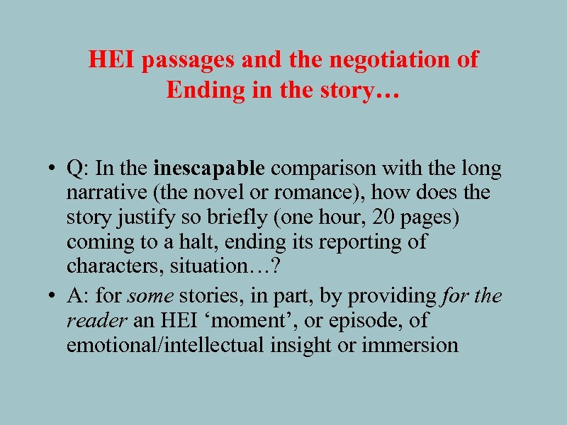 HEI passages and the negotiation of Ending in the story… • Q: In the