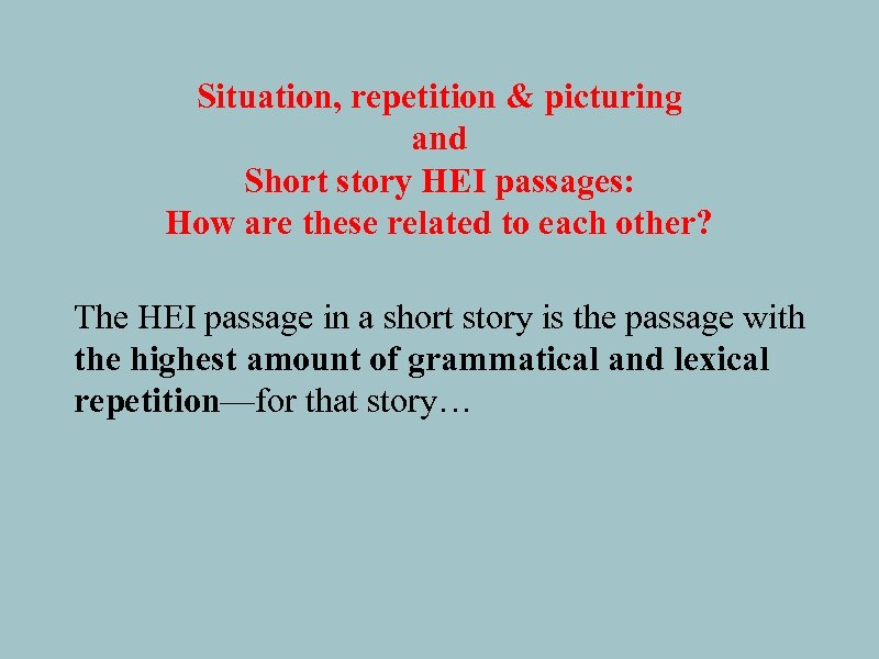 Situation, repetition & picturing and Short story HEI passages: How are these related to