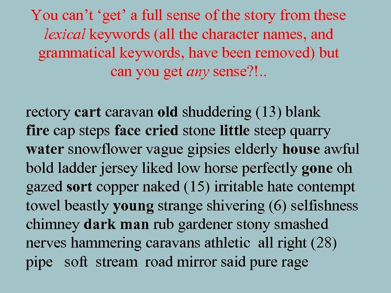 You can't 'get' a full sense of the story from these lexical keywords (all
