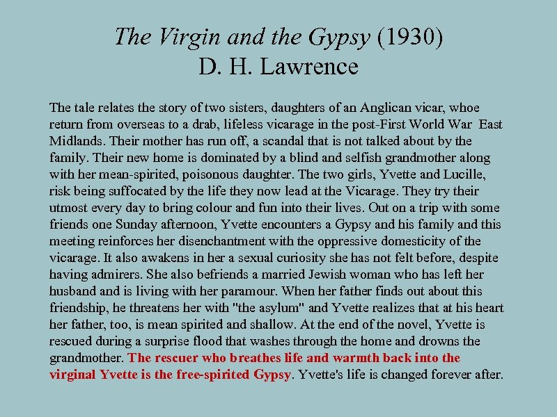 The Virgin and the Gypsy (1930) D. H. Lawrence The tale relates the story