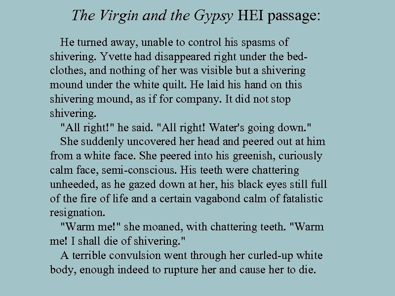 The Virgin and the Gypsy HEI passage: He turned away, unable to control his