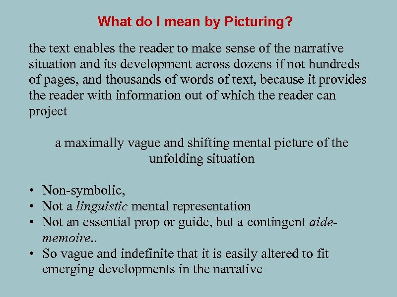 What do I mean by Picturing? the text enables the reader to make sense