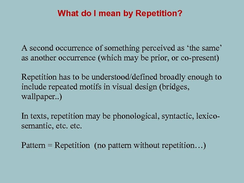 What do I mean by Repetition? A second occurrence of something perceived as 'the