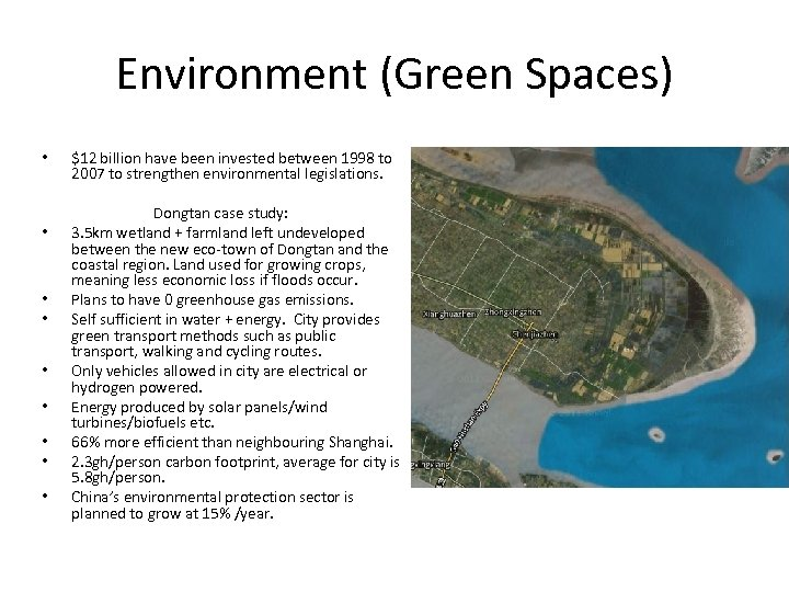 Environment (Green Spaces) • • • $12 billion have been invested between 1998 to
