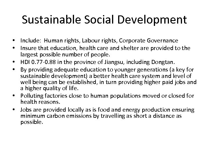 Sustainable Social Development • Include: Human rights, Labour rights, Corporate Governance • Insure that