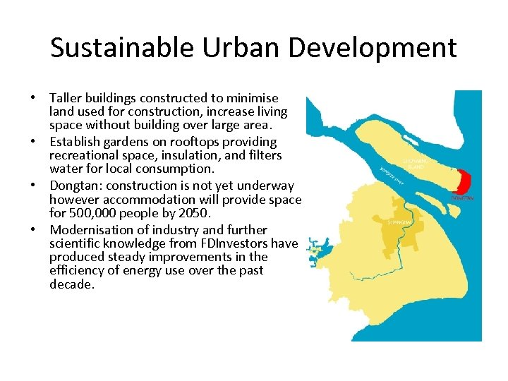 Sustainable Urban Development • Taller buildings constructed to minimise land used for construction, increase