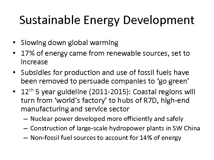 Sustainable Energy Development • Slowing down global warming • 17% of energy came from