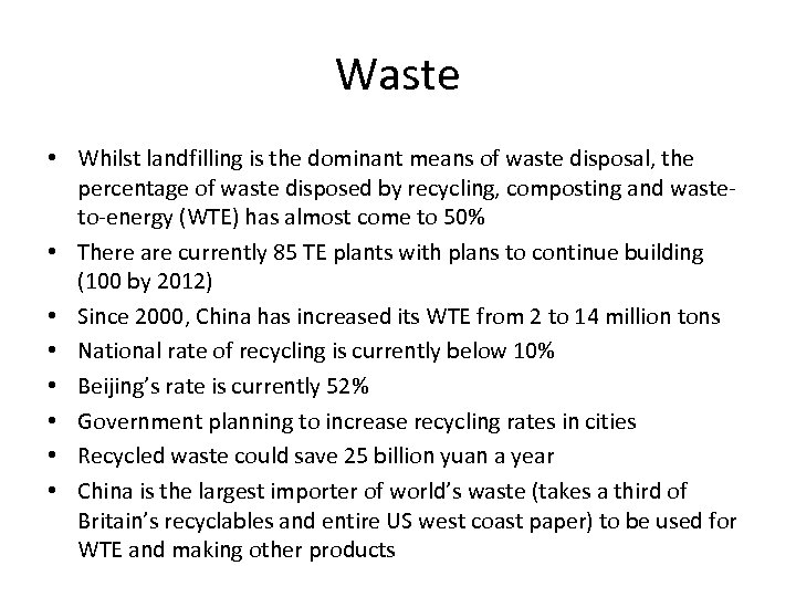 Waste • Whilst landfilling is the dominant means of waste disposal, the percentage of