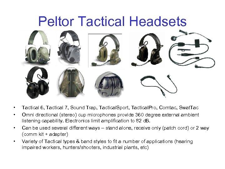 Peltor Tactical Headsets • • Tactical 6, Tactical 7, Sound Trap, Tactical. Sport, Tactical.