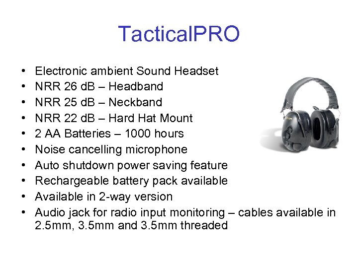 Tactical. PRO • • • Electronic ambient Sound Headset NRR 26 d. B –