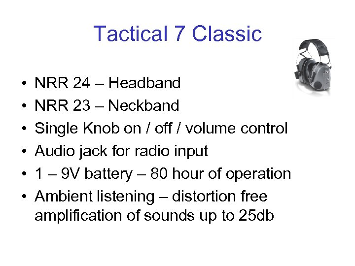 Tactical 7 Classic • • • NRR 24 – Headband NRR 23 – Neckband