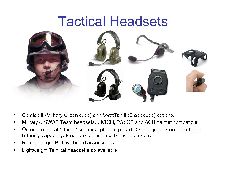 Tactical Headsets • • • Comtac II (Military Green cups) and Swat. Tac II
