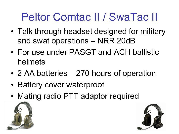 Peltor Comtac II / Swa. Tac II • Talk through headset designed for military