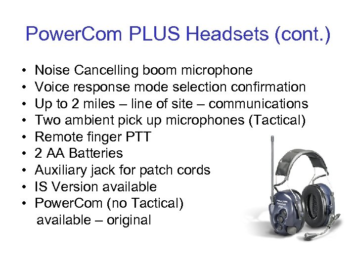 Power. Com PLUS Headsets (cont. ) • • • Noise Cancelling boom microphone Voice