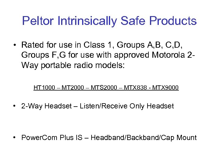 Peltor Intrinsically Safe Products • Rated for use in Class 1, Groups A, B,