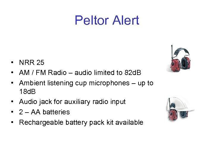Peltor Alert • NRR 25 • AM / FM Radio – audio limited to