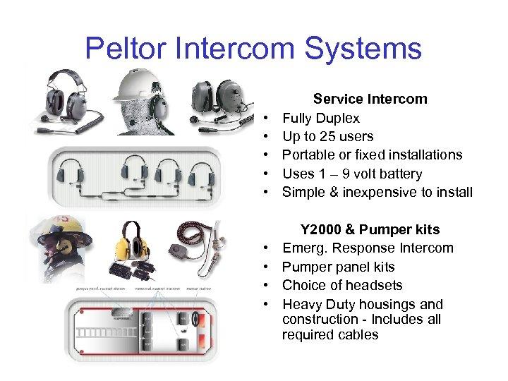 Peltor Intercom Systems • • • Service Intercom Fully Duplex Up to 25 users
