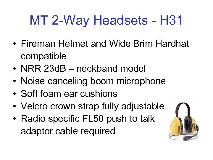 MT 2 -Way Headsets - H 31 • Fireman Helmet and Wide Brim Hardhat